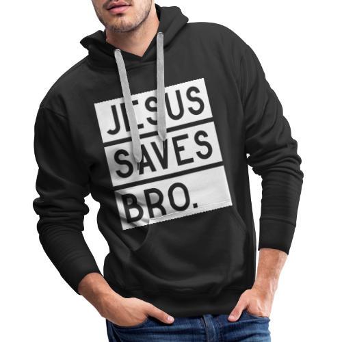 Jesus saves Bro - Männer Premium Hoodie
