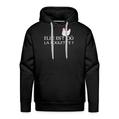 Elle est ou la poulette ? - Sweat-shirt à capuche Premium pour hommes