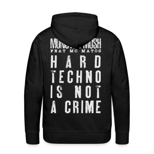 Trivial + Hardtechno is not a crime - Sweat-shirt à capuche Premium pour hommes