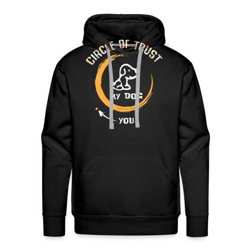 Circle of trust my dog shirt - Men's Premium Hoodie