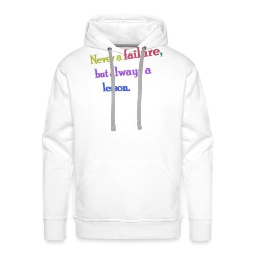 Never a failure but always a lesson - Men's Premium Hoodie