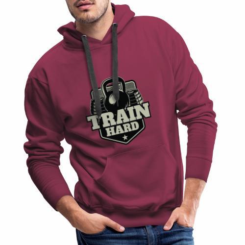 Train Hard - Männer Premium Hoodie
