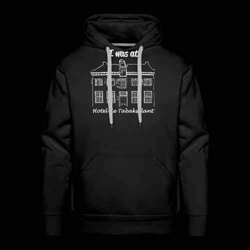 I was at Hotel de Tabaksplant WIT - Mannen Premium hoodie