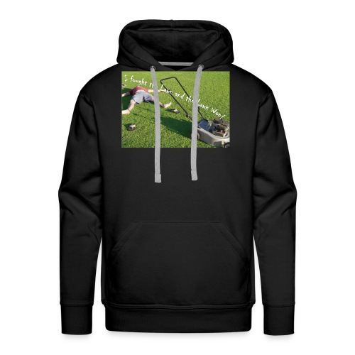 I fought the lawn - Men's Premium Hoodie