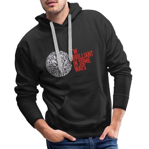 I'm brilliant in some ways - Mannen Premium hoodie