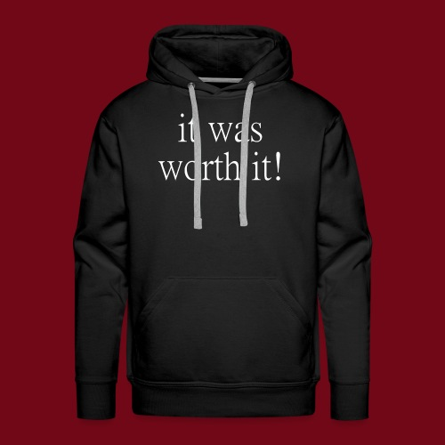worth it - Männer Premium Hoodie
