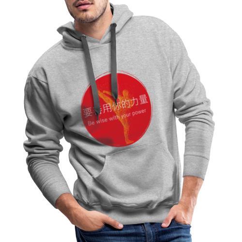 Be wise with your power Karate & Taekwondo Design - Männer Premium Hoodie