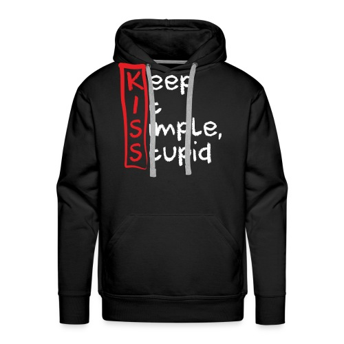 KISS, KEEP IT SIMPLE, STUPID - Männer Premium Hoodie