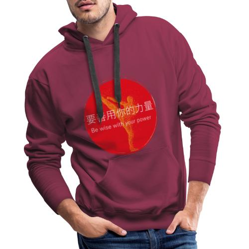 Be wise with your power Karate & Taekwondo Design - Männer Premium Hoodie