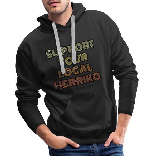 Support your local Herriko - Sudadera con capucha premium para hombre