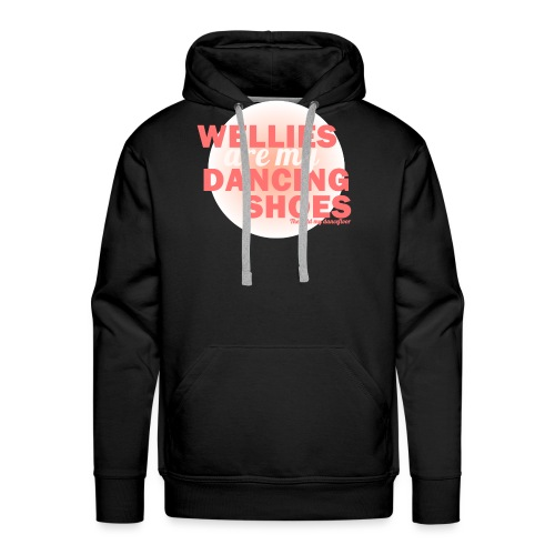 Wellies are my Dancing Shoes - Men's Premium Hoodie