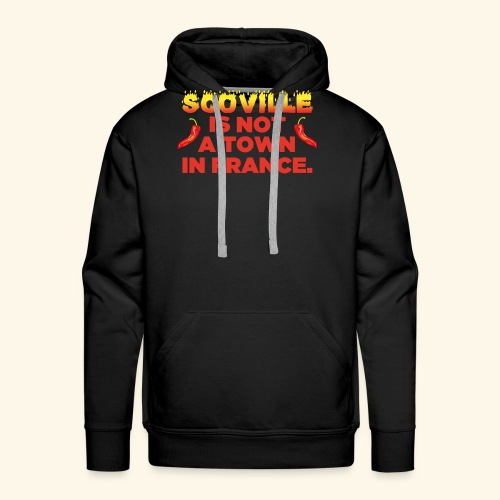 Chili T-Shirt Scoville is not a town in France - Männer Premium Hoodie