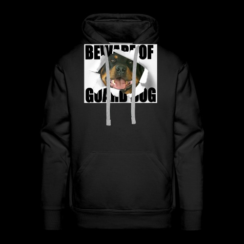 beware of guard dog - Men's Premium Hoodie