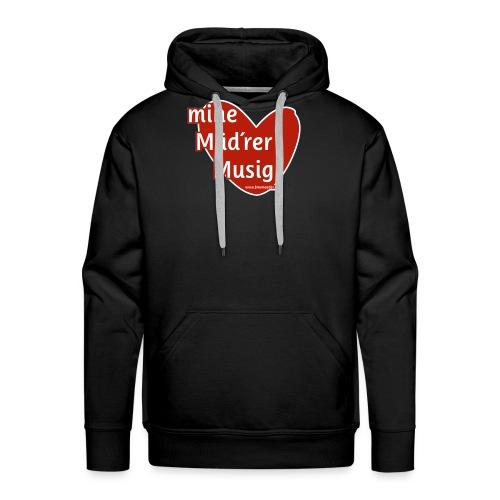 Mine Mäd´rer Musig - Männer Premium Hoodie