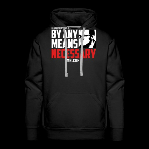 BY ANY MEANS NECESSARY - Malcom X - Männer Premium Hoodie
