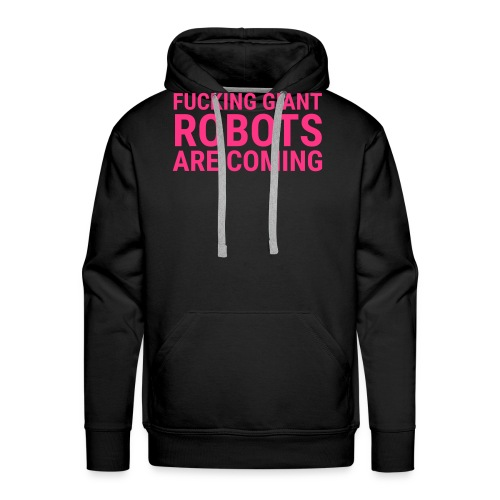 Giant Robots are Coming - Männer Premium Hoodie