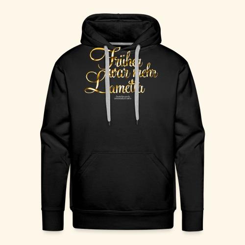 Früher war mehr Lametta Gold - Männer Premium Hoodie