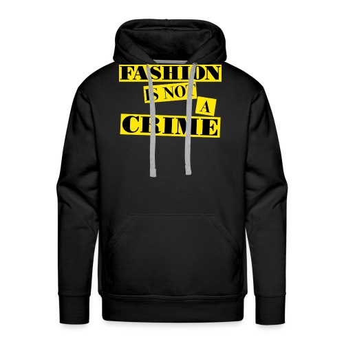 FASHION IS NOT A CRIME - Men's Premium Hoodie
