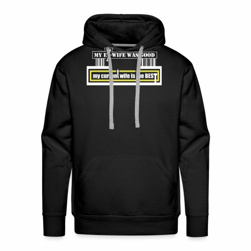 my current wife is the best by Claudia-Moda - Men's Premium Hoodie