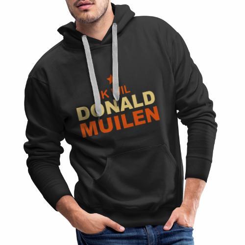 Ik Wil Donald Muilen - Mannen Premium hoodie