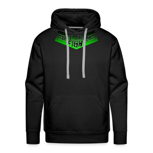 LET THEM FIGHT - Men's Premium Hoodie