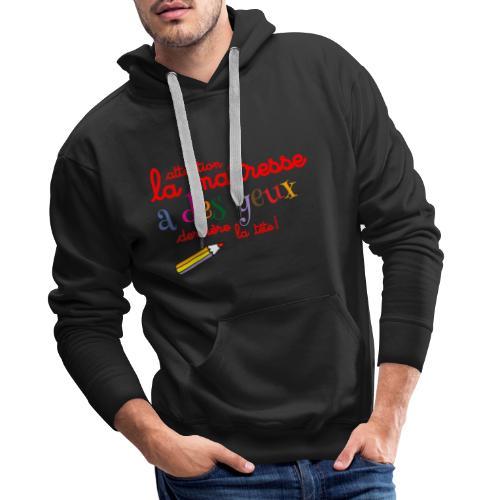 010 La maîtresse a des ye - Sweat-shirt à capuche Premium pour hommes