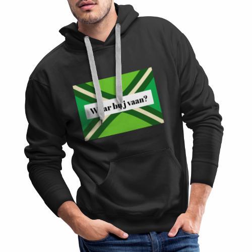 Woar bu'j vaan? - Mannen Premium hoodie
