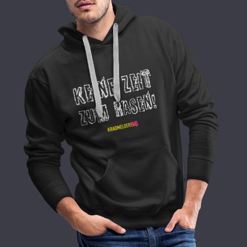 Keine Zeit zum Rasen Kradmelder24 - Männer Premium Hoodie