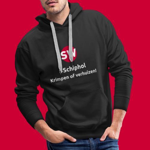#Schiphol - krimpen of verhuizen! - Mannen Premium hoodie
