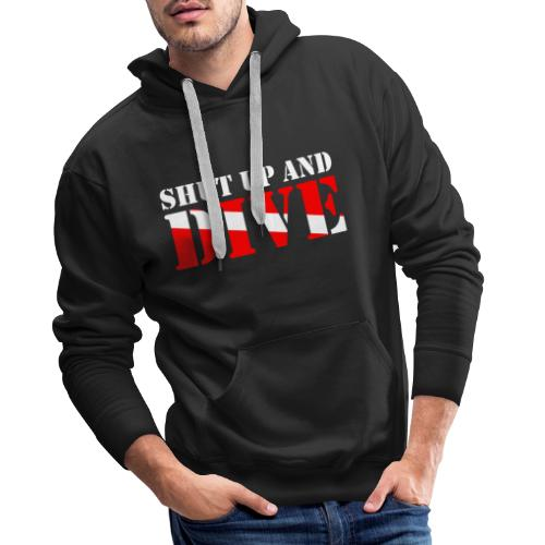 SCUBA SHUT UP AND DIVE - Männer Premium Hoodie