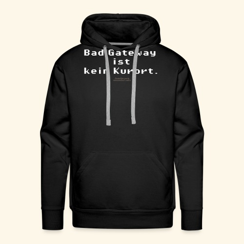 Geek T Shirt Bad Gateway für Admins & IT Nerds - Männer Premium Hoodie