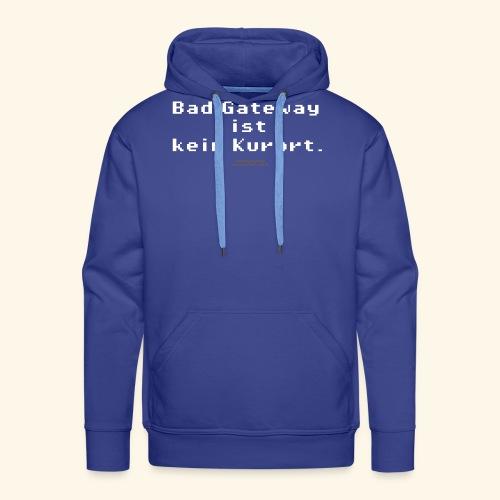 Geek T Shirt Bad Gateway für Admins & IT Nerds - Männer Premium Hoodie