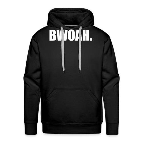 Bwoah - Miesten premium-huppari