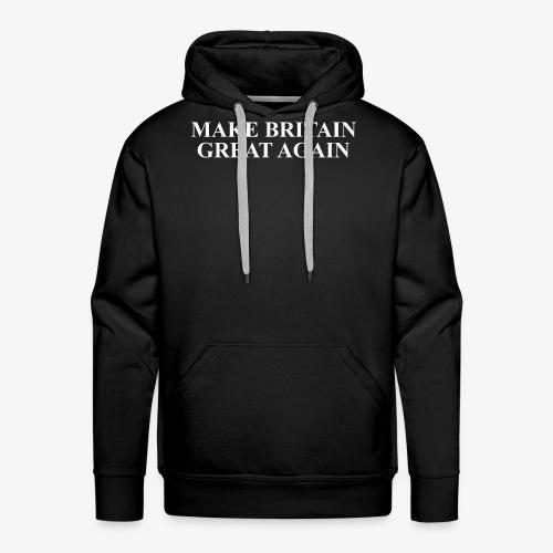 Make Britain Great Again (White Text) - Men's Premium Hoodie