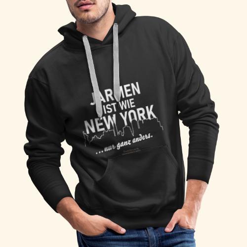 Jarmen 😁 ist wie New York ... nur ganz anders - Männer Premium Hoodie