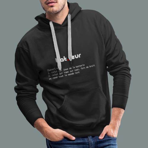 Définition du batteur - cadeau pour batteur - Sweat-shirt à capuche Premium pour hommes