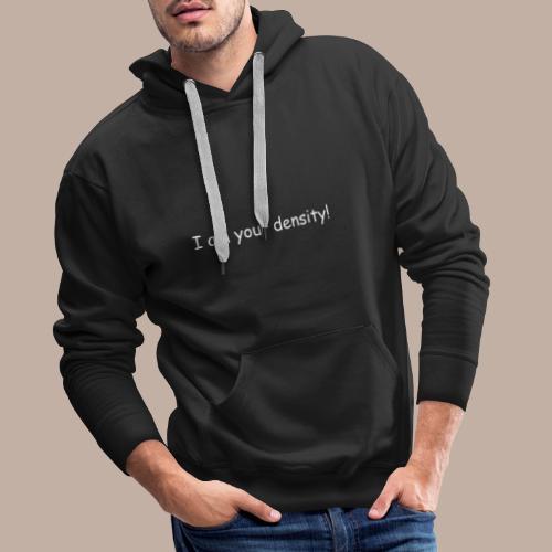 I am your density mit Logo - Männer Premium Hoodie