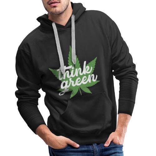 Think Green - smoking weed, cannabis, marijuana - Men's Premium Hoodie