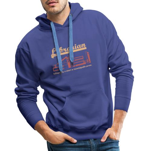 0333 Cool saying funny Quote Librarian - Men's Premium Hoodie