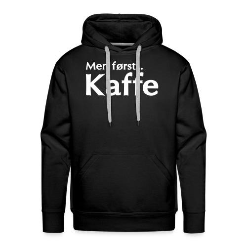 Men først... Kaffe