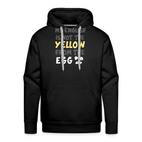 Das gelbe vom Ei Witz englisch - Männer Premium Hoodie
