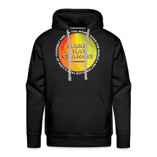 'MAKE THAT CHANGE' World Slogan - Men's Premium Hoodie
