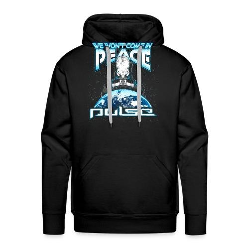 We Won't Come In Peace (Pulse) - Männer Premium Hoodie