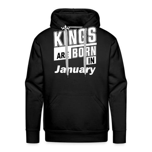 KINGS ARE BORN IN JANUARY - Männer Premium Hoodie