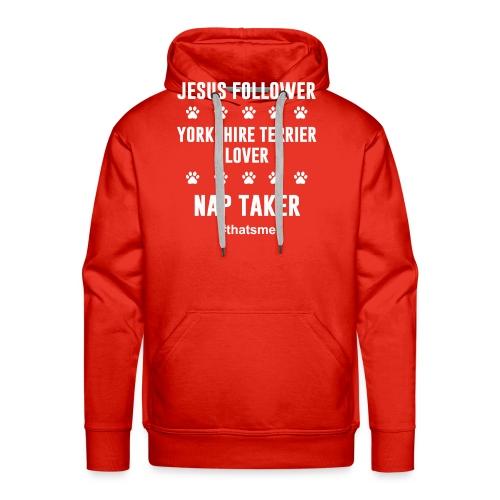 Jesus follower yorkshire terrier lover nap taker - Men's Premium Hoodie
