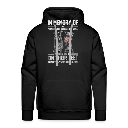 In memory of those who believed - Men's Premium Hoodie