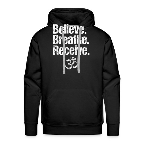 Believe Breathe Receive - Männer Premium Hoodie