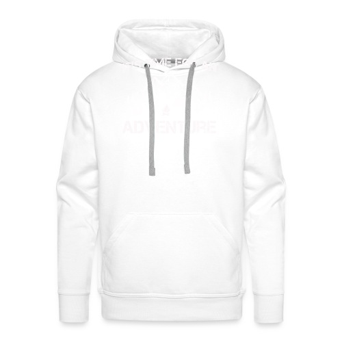It's time for an adventure - Men's Premium Hoodie
