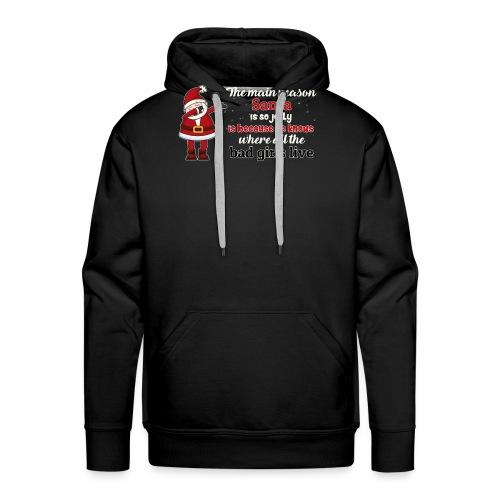 The main reason santa is so jolly , Xmas T-shirt - Men's Premium Hoodie