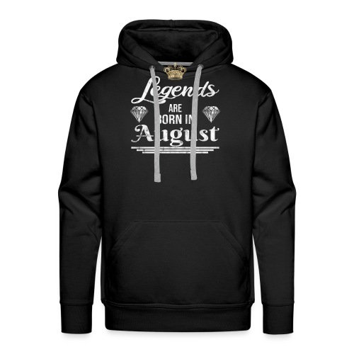 Legends are born in August Geburtstag im August - Männer Premium Hoodie